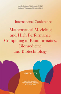 International Conference Mathematical Modeling and High Performance Computing in Bioinformatics, Biomedicine and Biotechnology. MM-HPC-BBB-2014 Novosibirsk, Russia June 24-27, 2014