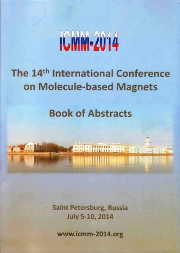 The 14th International Conference on Molecule-based Magnets Book of Abstracts. July, 5-10, 2014, Saint Peterburg, Russia